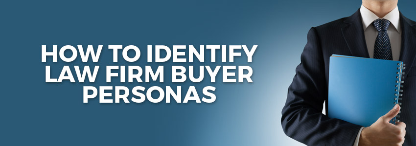 How to Identify Law Firm Buyer Personas